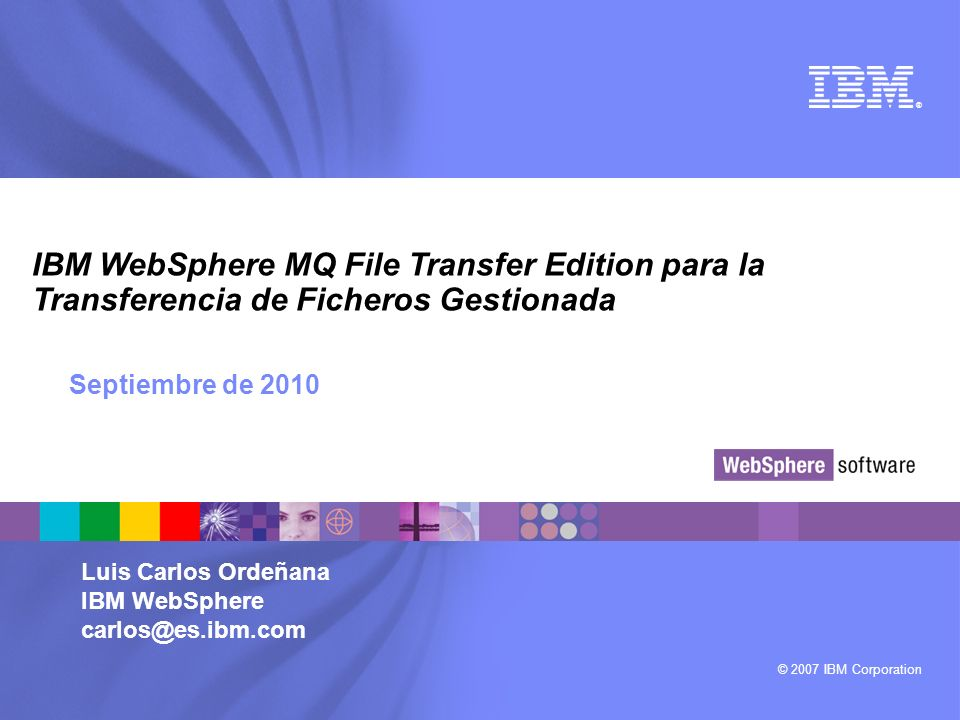 IBM WebSphere MQ File Transfer Edition para la Transferencia de Ficheros Gestionada