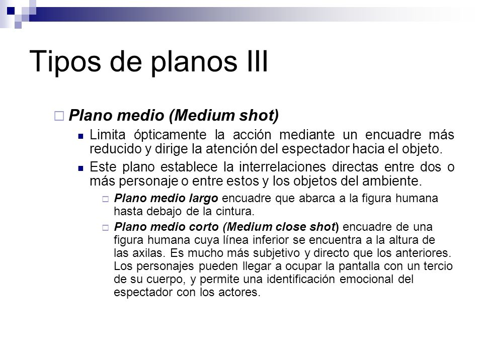Tipos de planos III Plano medio (Medium shot)
