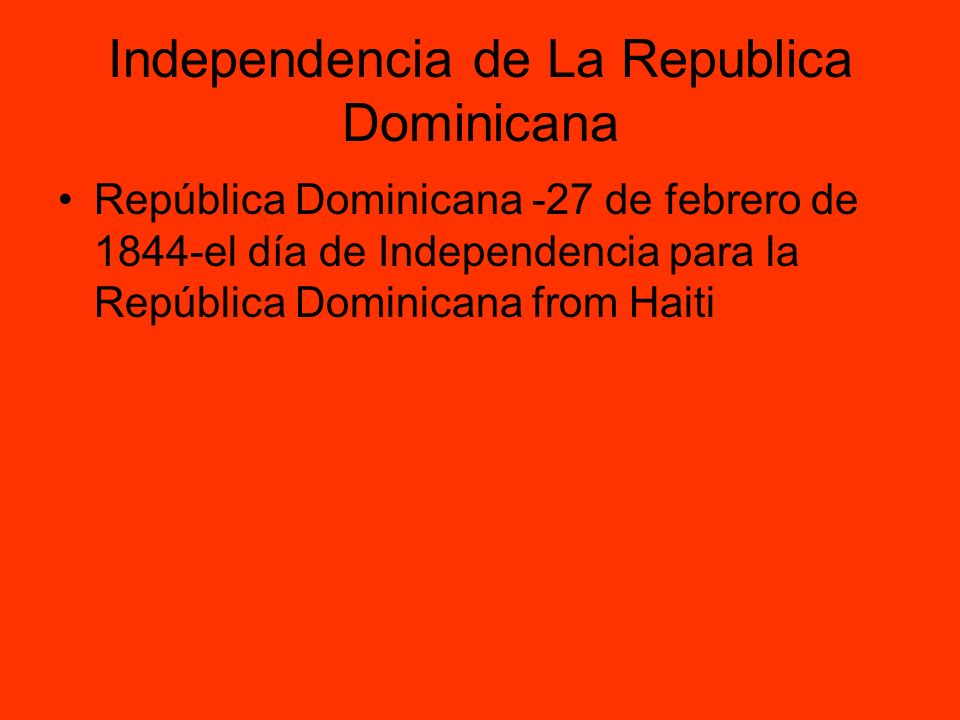 Independencia de La Republica Dominicana