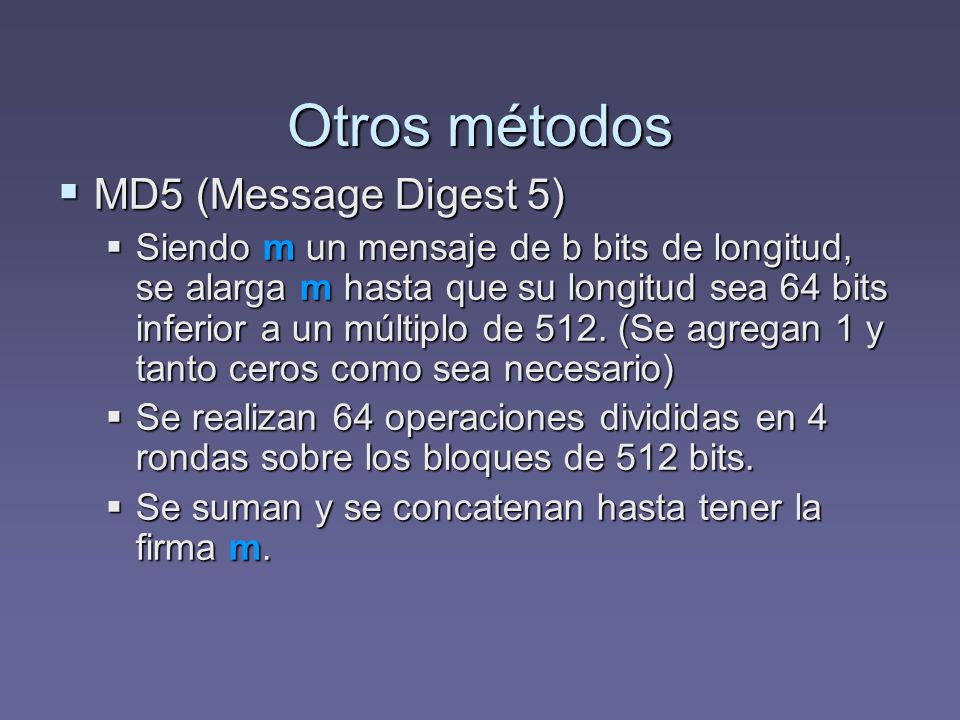 Otros métodos MD5 (Message Digest 5)