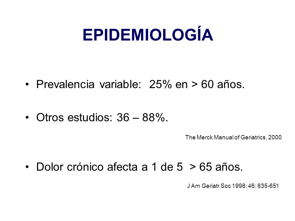 EPIDEMIOLOGÍA Prevalencia variable: 25% en > 60 años.