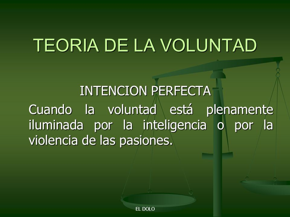 TEORIA DE LA VOLUNTAD INTENCION PERFECTA