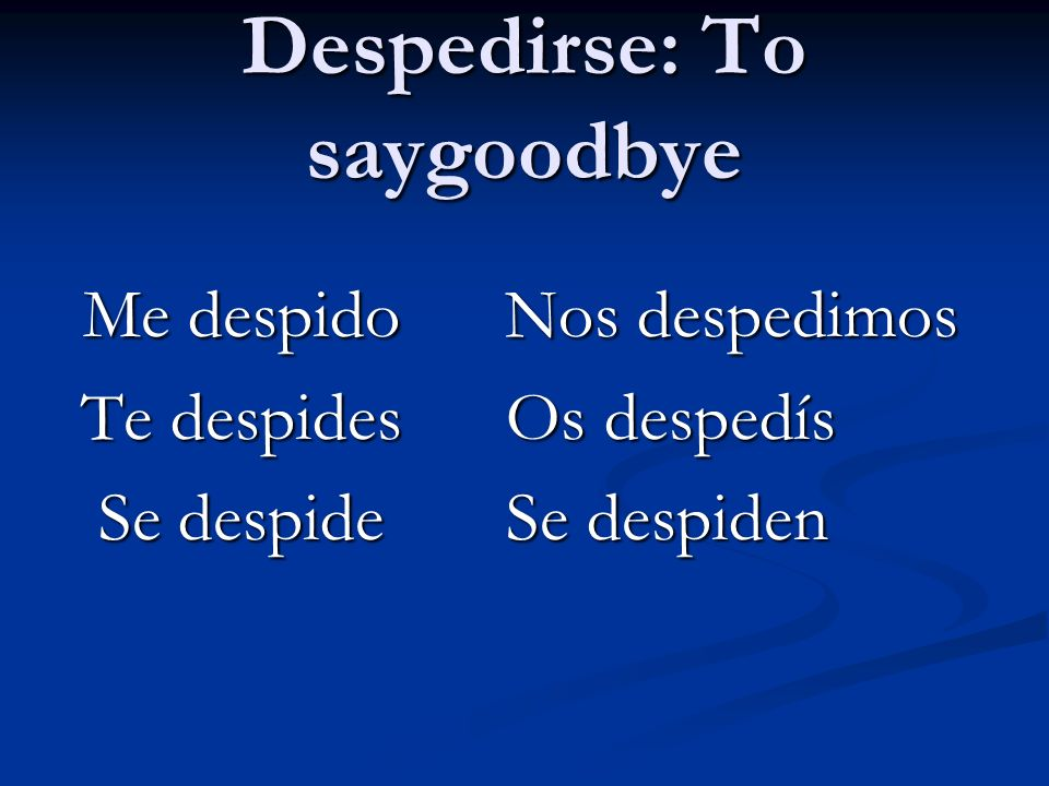 Despedirse: To saygoodbye
