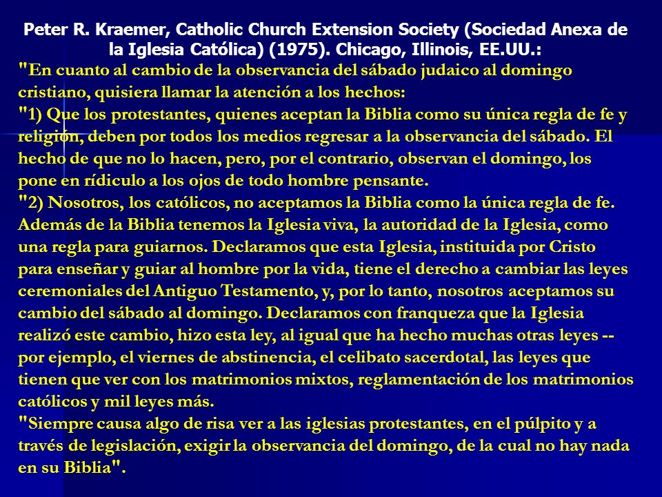 Peter R. Kraemer, Catholic Church Extension Society (Sociedad Anexa de la Iglesia Católica) (1975). Chicago, Illinois, EE.UU.: