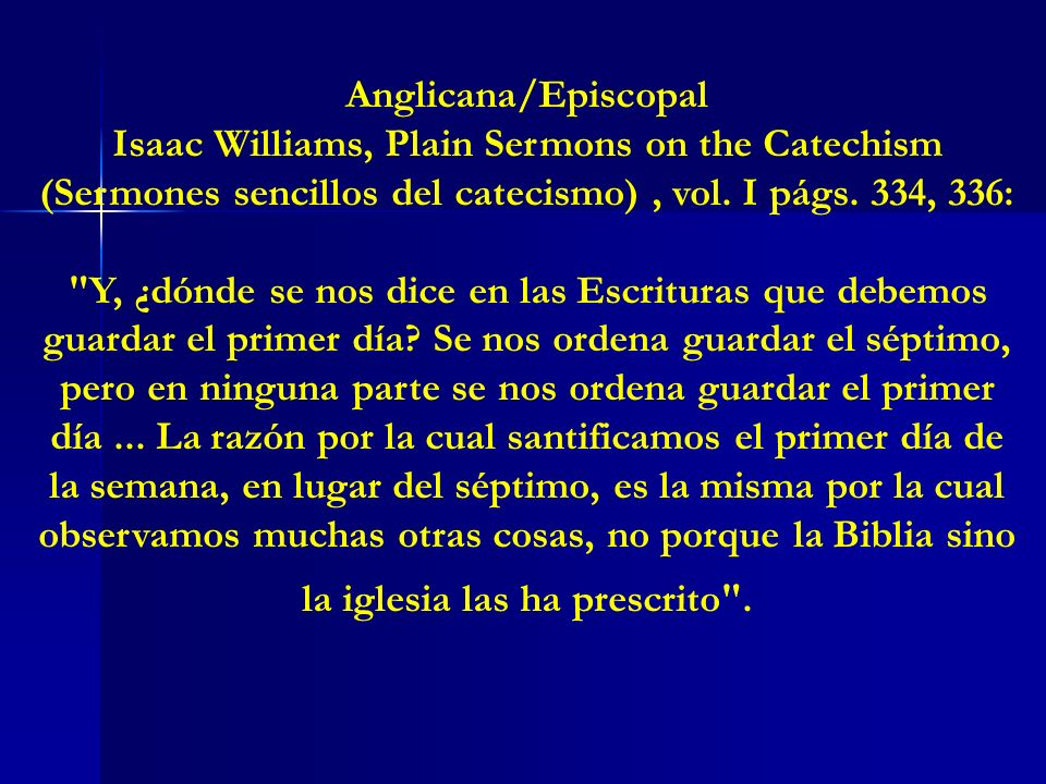 Anglicana/Episcopal Isaac Williams, Plain Sermons on the Catechism (Sermones sencillos del catecismo) , vol. I págs. 334, 336: