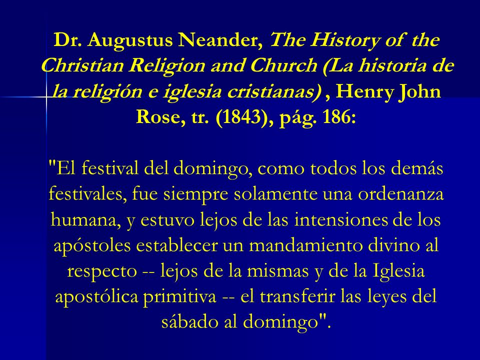 Dr. Augustus Neander, The History of the Christian Religion and Church (La historia de la religión e iglesia cristianas) , Henry John Rose, tr. (1843), pág. 186: