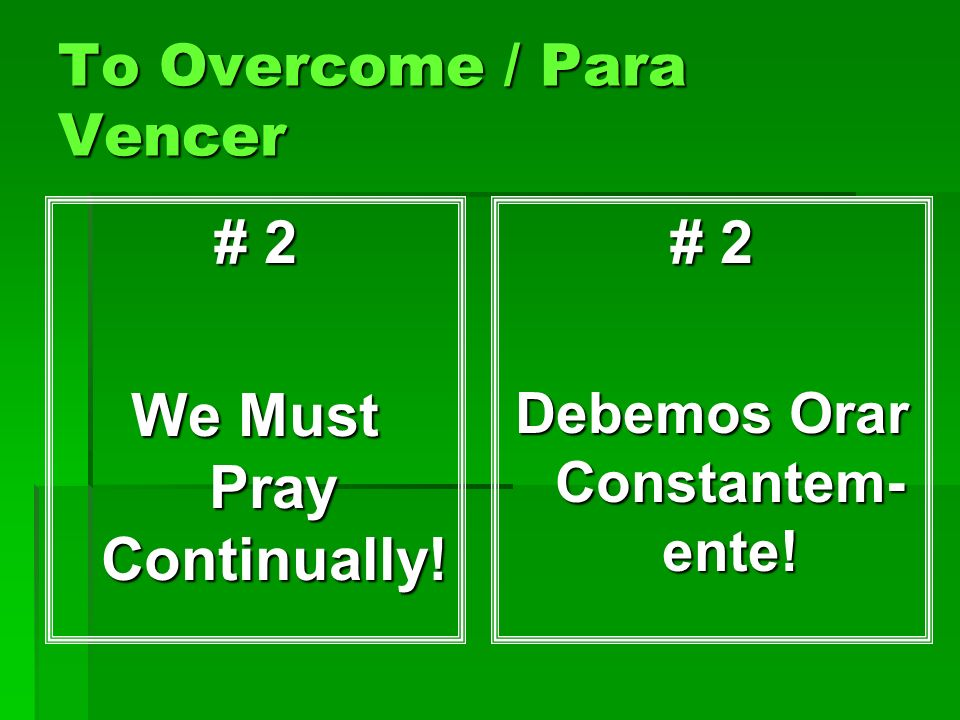 To Overcome / Para Vencer