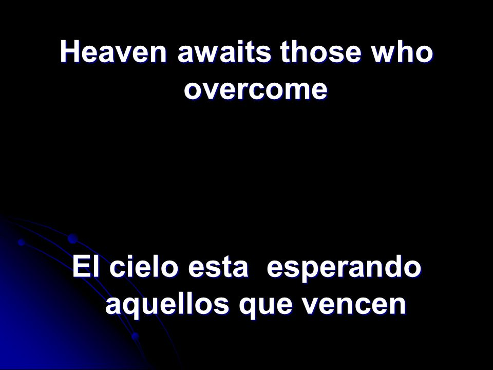 Heaven awaits those who overcome
