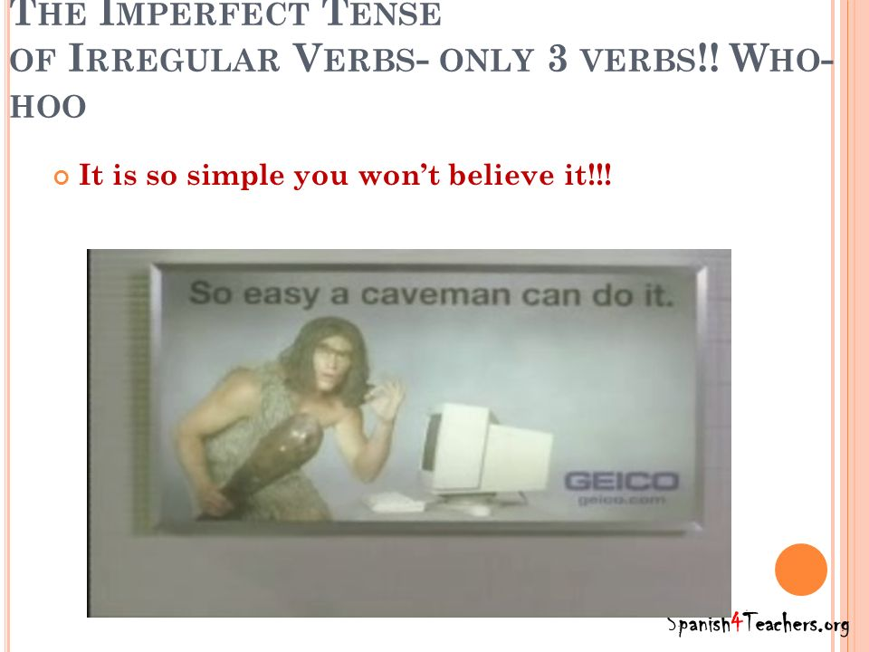 The Imperfect Tense of Irregular Verbs- only 3 verbs!! Who-hoo