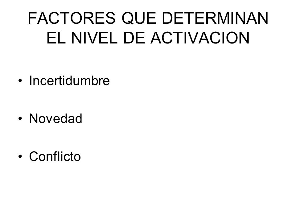 FACTORES QUE DETERMINAN EL NIVEL DE ACTIVACION