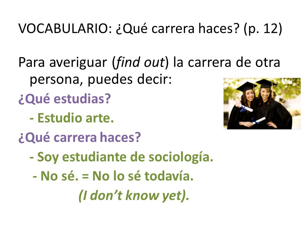 VOCABULARIO: ¿Qué carrera haces (p. 12)