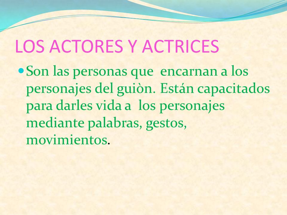LOS ACTORES Y ACTRICES