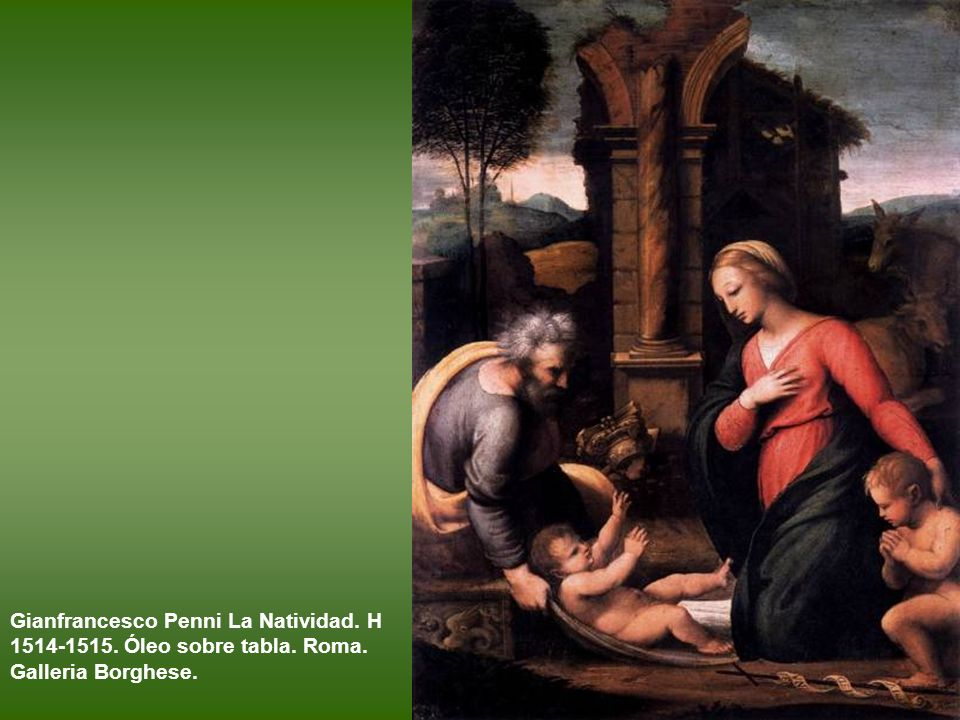 Gianfrancesco Penni La Natividad. H Óleo sobre tabla. Roma