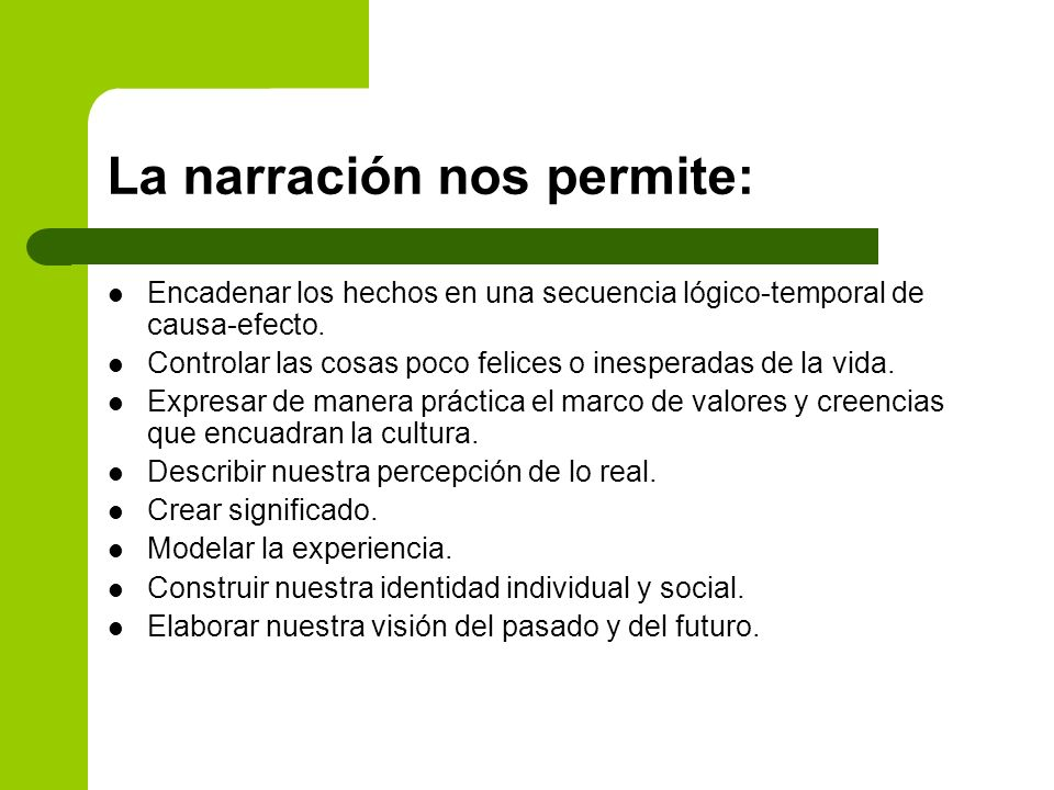 La narración nos permite: