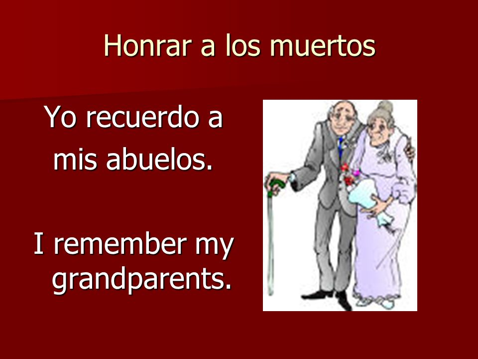 I remember my grandparents.