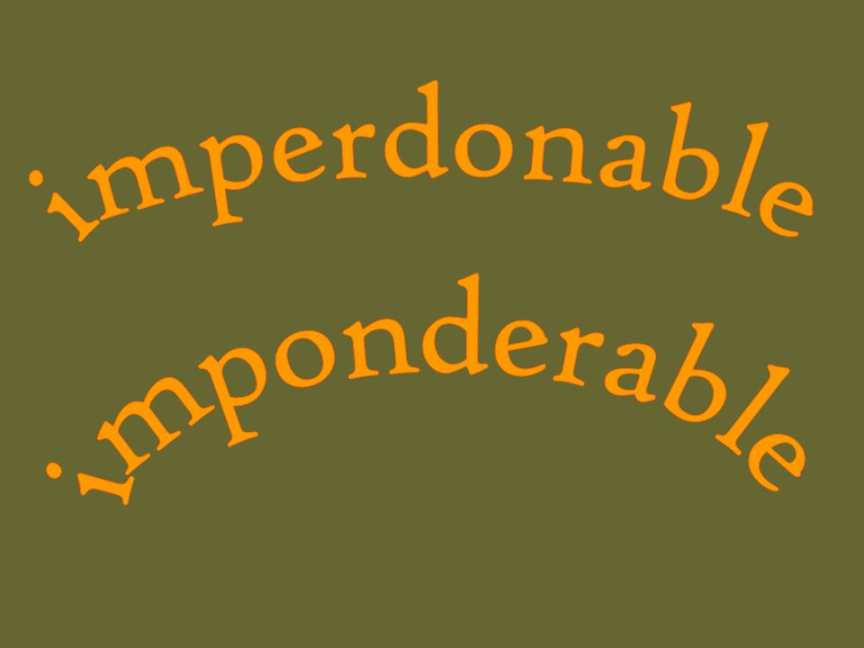 imperdonable imponderable