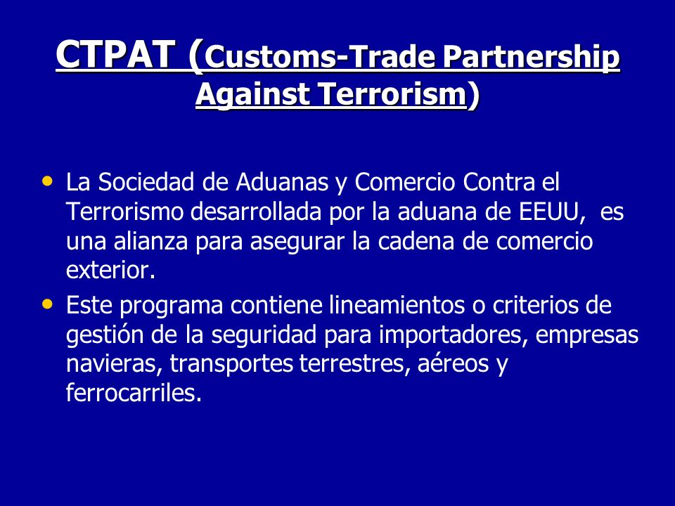 CTPAT (Customs-Trade Partnership Against Terrorism)