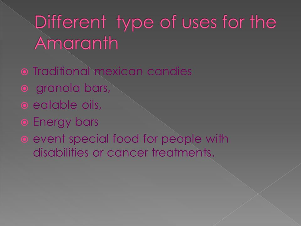 Different type of uses for the Amaranth
