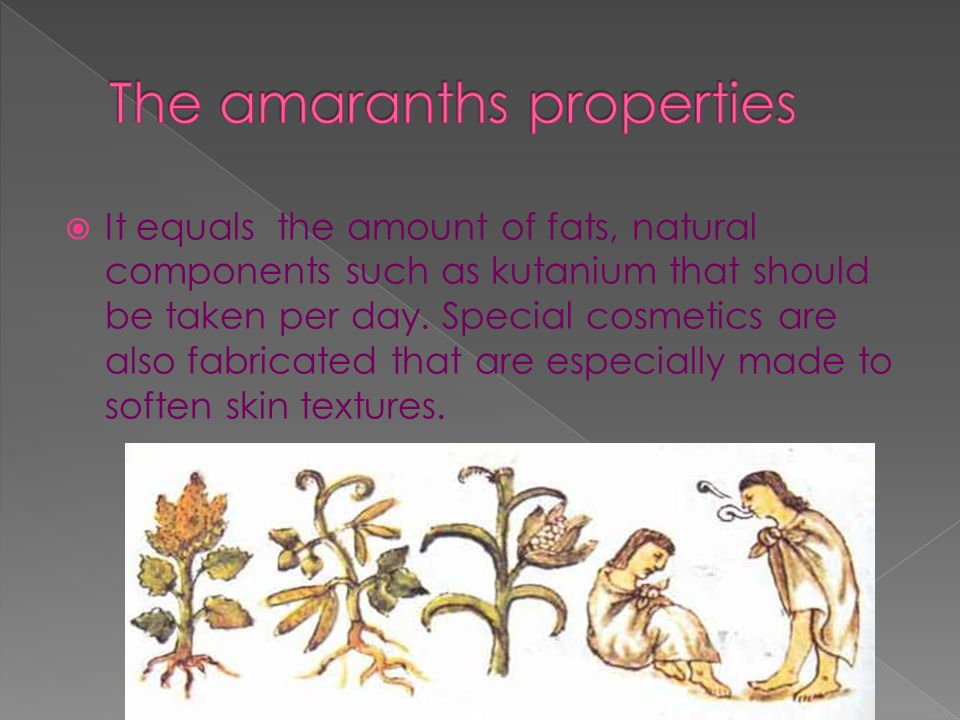 The amaranths properties