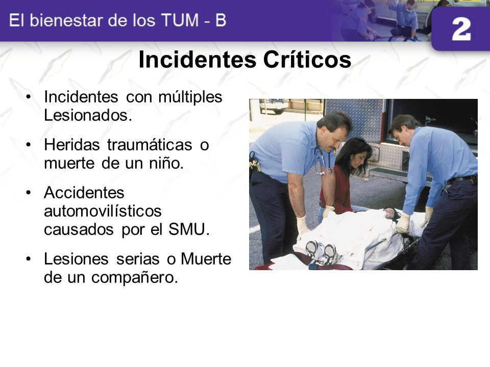 Incidentes Críticos Incidentes con múltiples Lesionados.