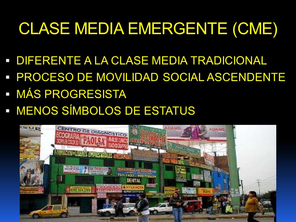 CLASE MEDIA EMERGENTE (CME)