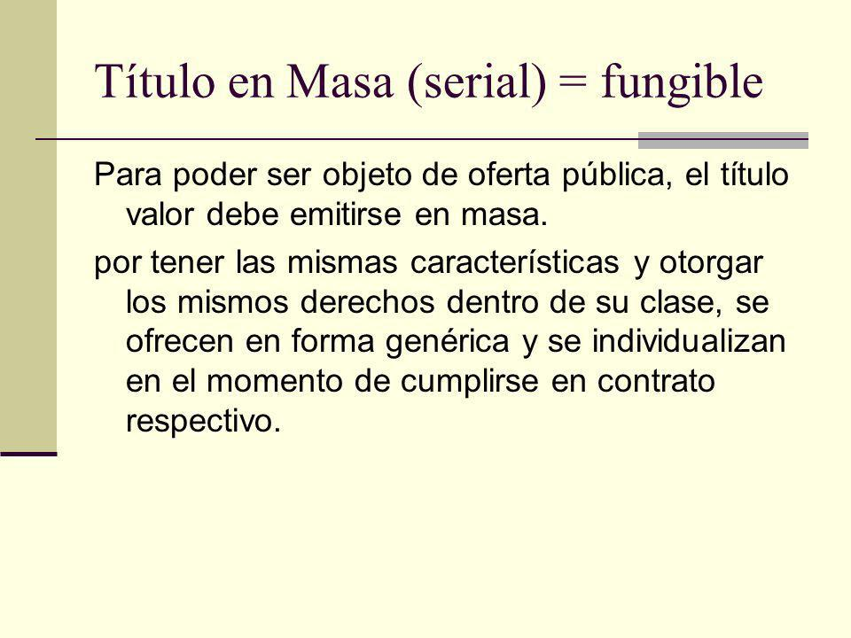 Título en Masa (serial) = fungible