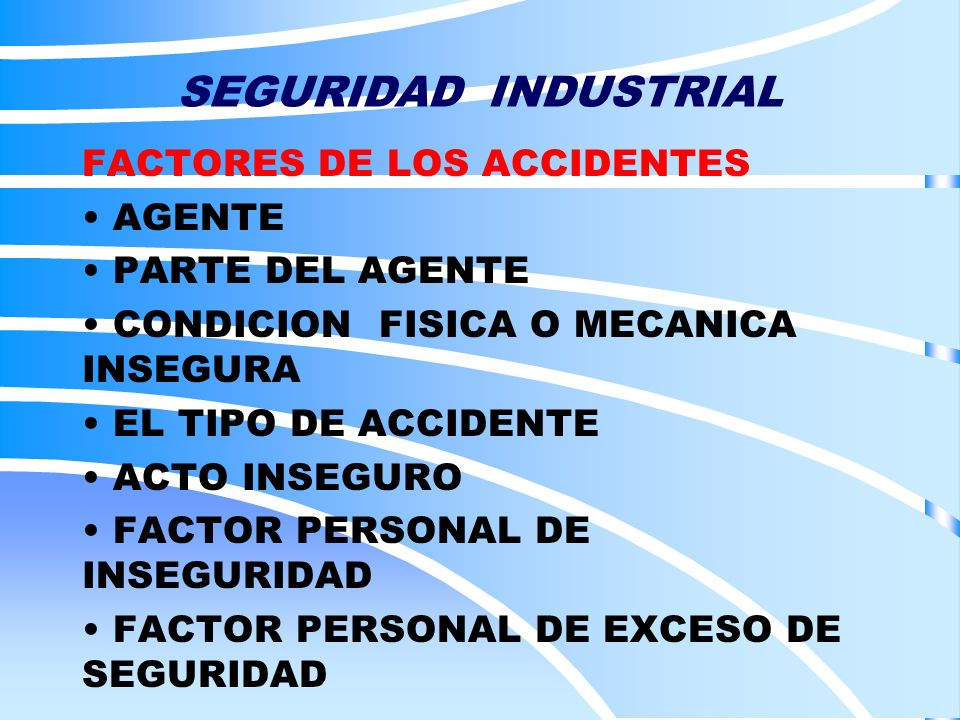 SEGURIDAD INDUSTRIAL FACTORES DE LOS ACCIDENTES AGENTE