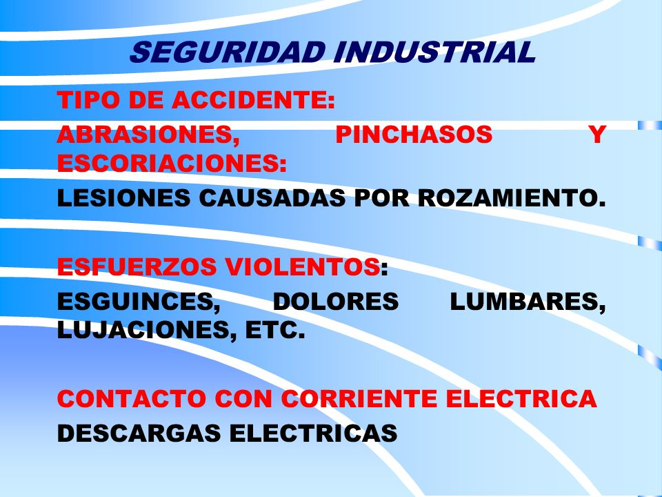 SEGURIDAD INDUSTRIAL TIPO DE ACCIDENTE: