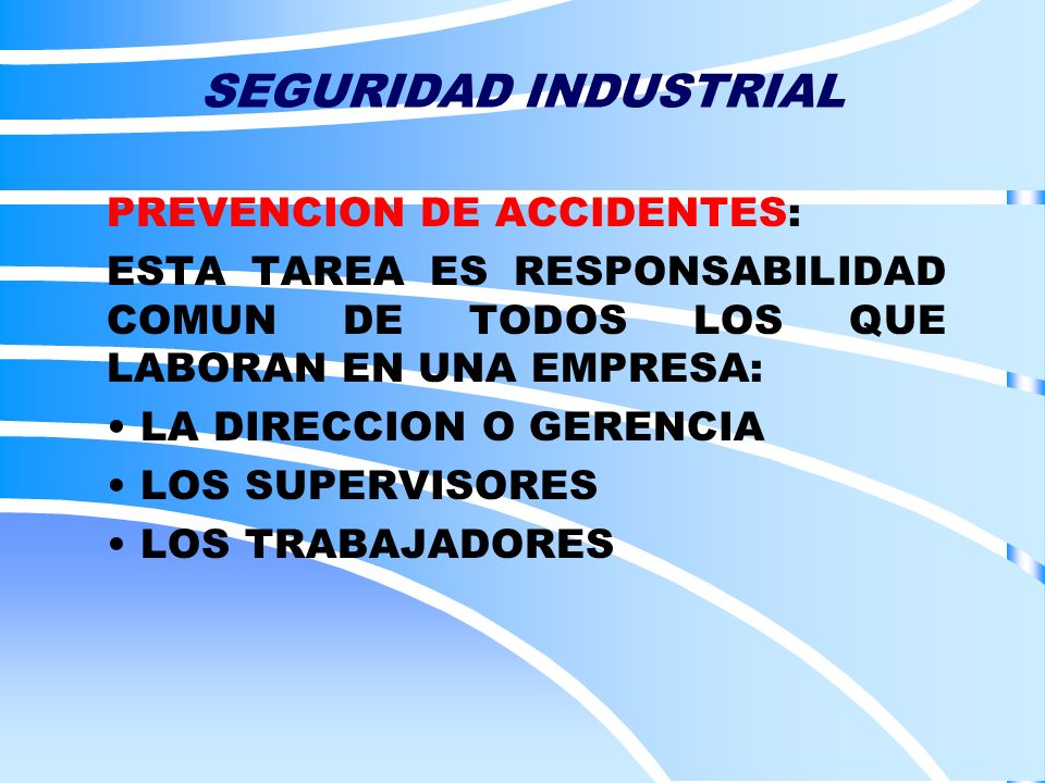 SEGURIDAD INDUSTRIAL PREVENCION DE ACCIDENTES: