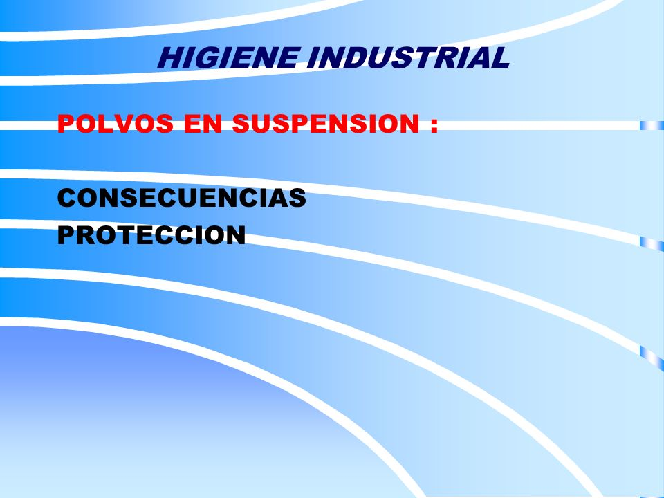 POLVOS EN SUSPENSION : CONSECUENCIAS PROTECCION