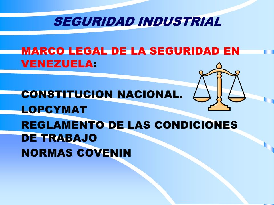 SEGURIDAD INDUSTRIAL MARCO LEGAL DE LA SEGURIDAD EN VENEZUELA: