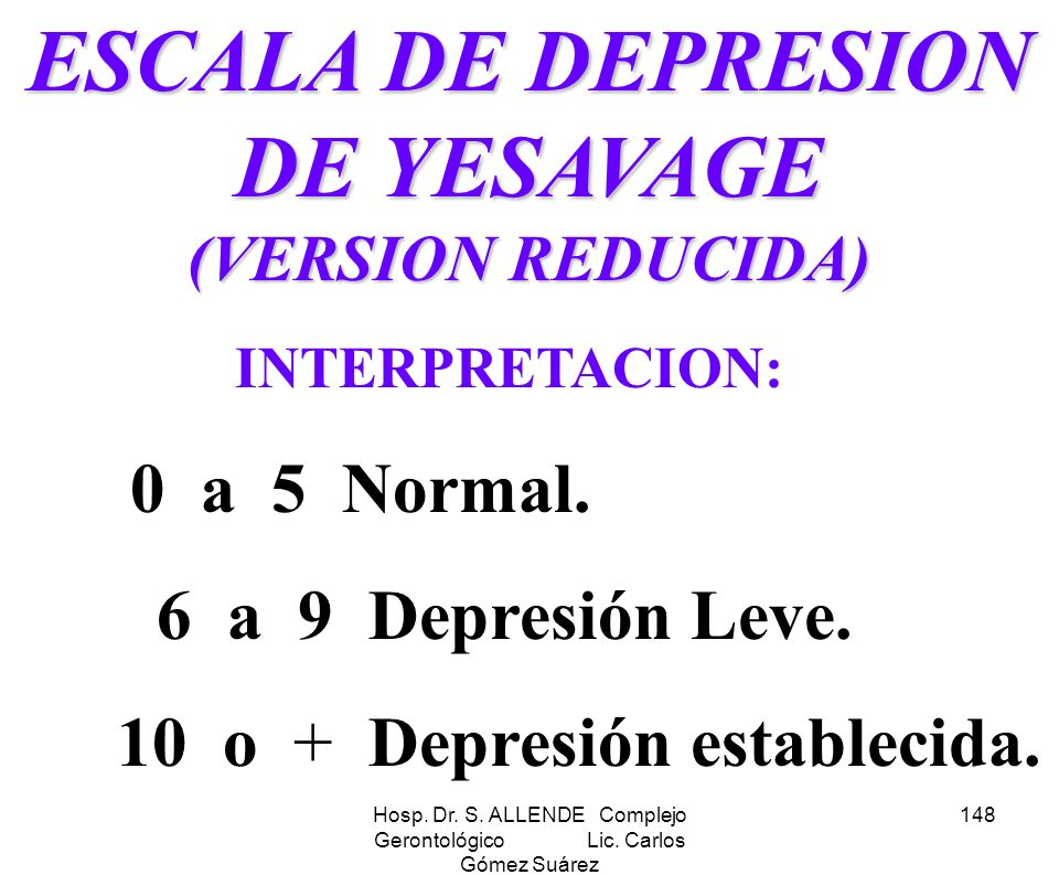 ESCALA DE DEPRESION DE YESAVAGE (VERSION REDUCIDA)