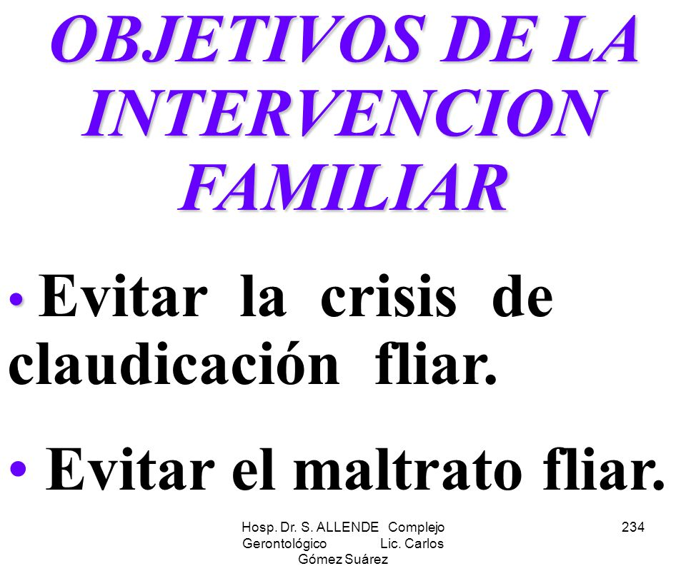 OBJETIVOS DE LA INTERVENCION FAMILIAR