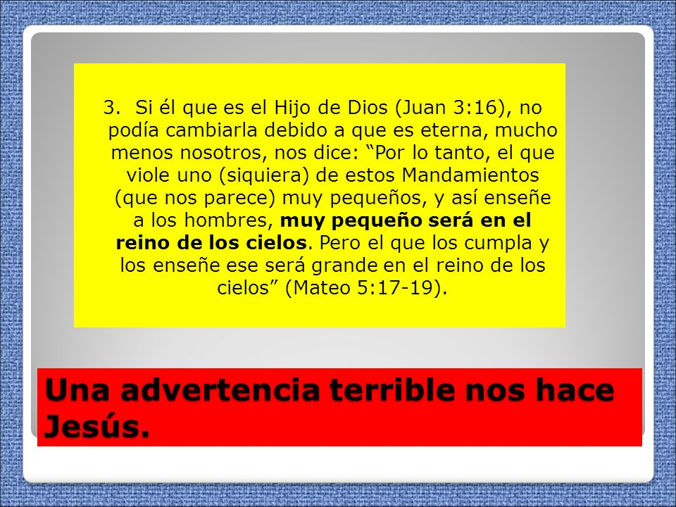 Una advertencia terrible nos hace Jesús.