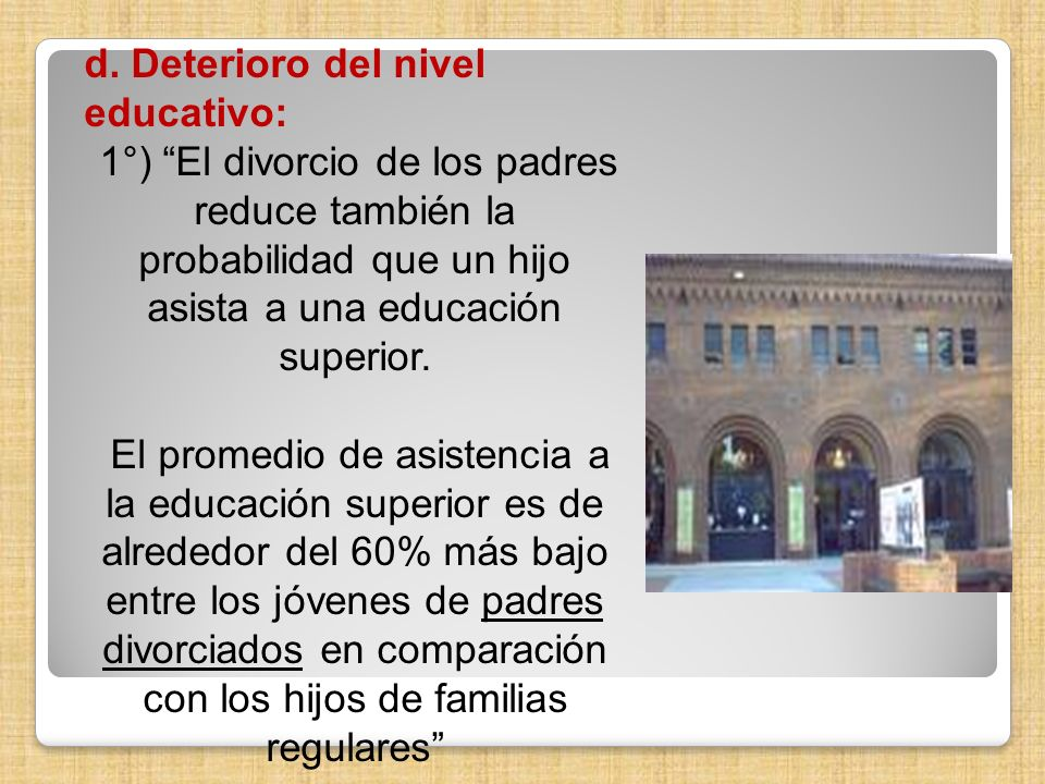 d. Deterioro del nivel educativo: