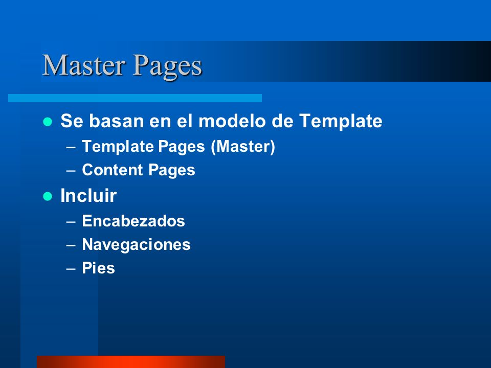 Master Pages Se basan en el modelo de Template Incluir