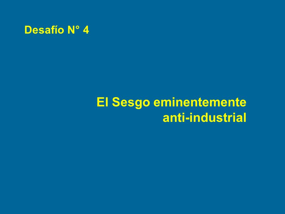 El Sesgo eminentemente anti-industrial