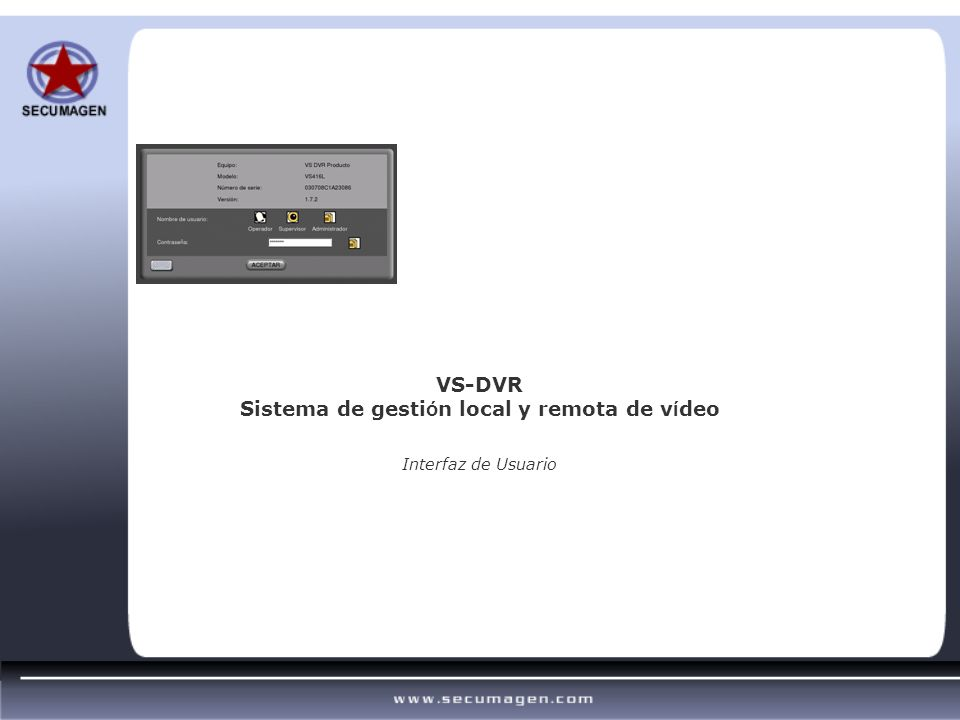 VS-DVR Sistema de gestión local y remota de vídeo