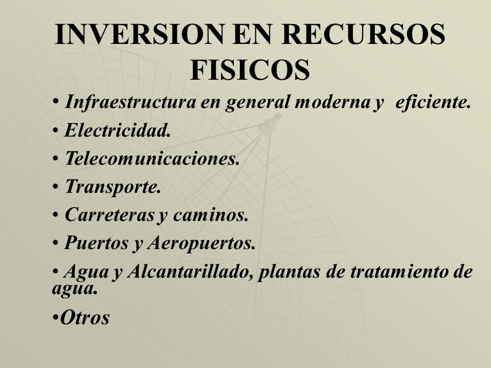INVERSION EN RECURSOS FISICOS