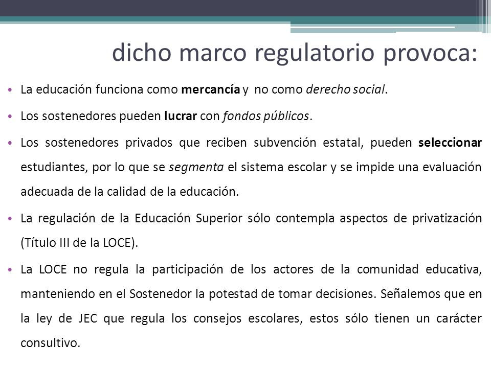 dicho marco regulatorio provoca:
