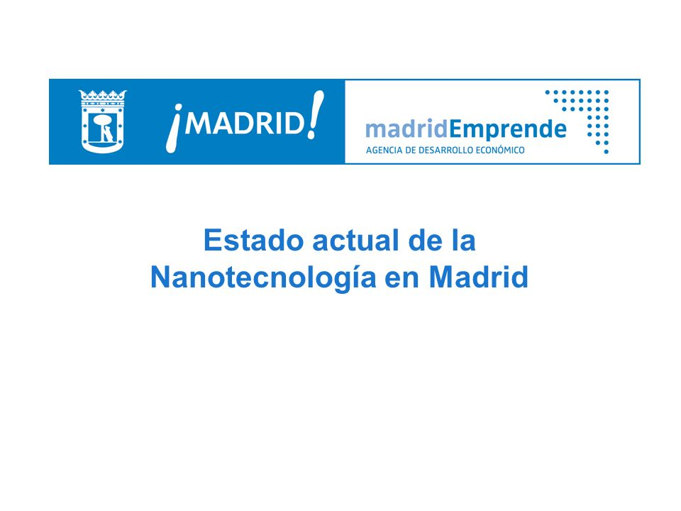 Estado actual de la Nanotecnología en Madrid