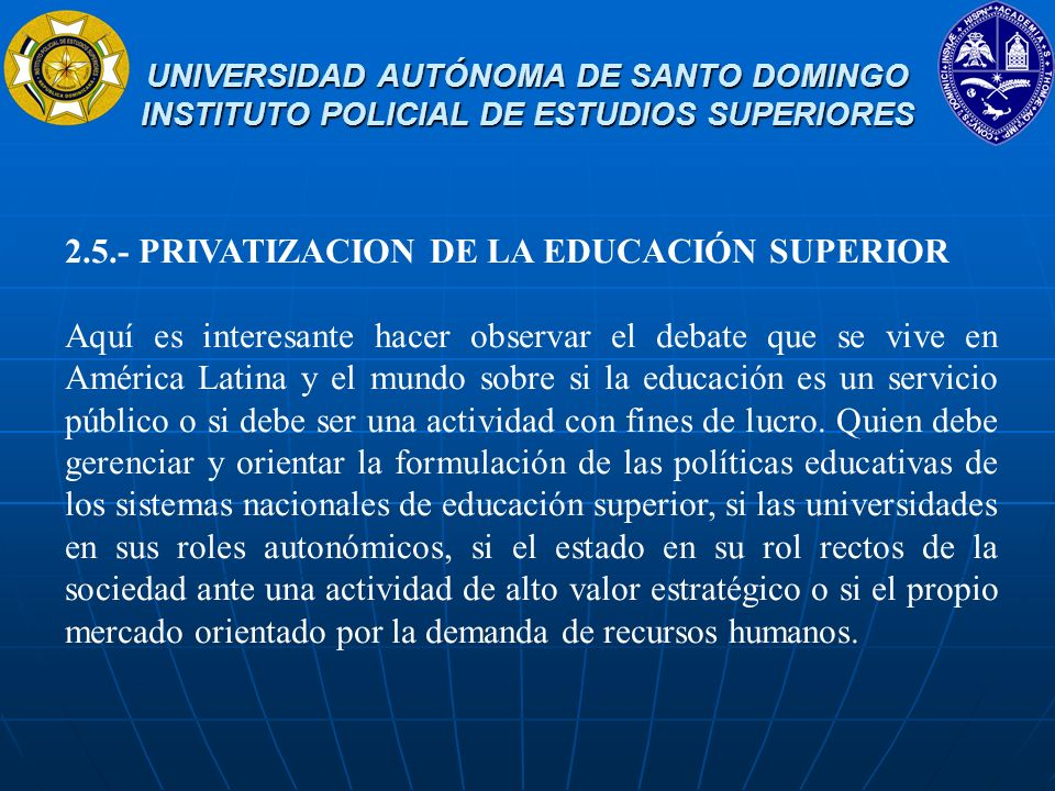 2.5.- PRIVATIZACION DE LA EDUCACIÓN SUPERIOR