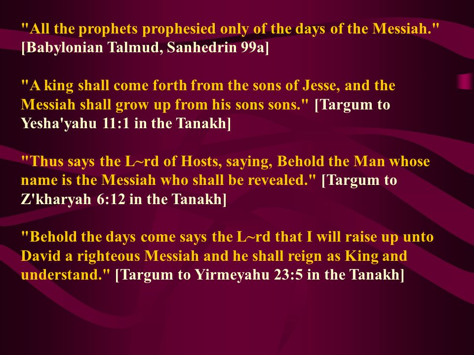 All the prophets prophesied only of the days of the Messiah