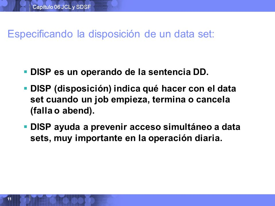 Especificando la disposición de un data set: