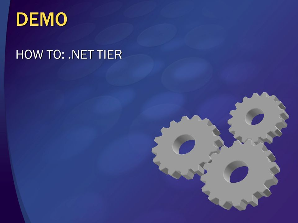 DEMO HOW TO: .NET TIER