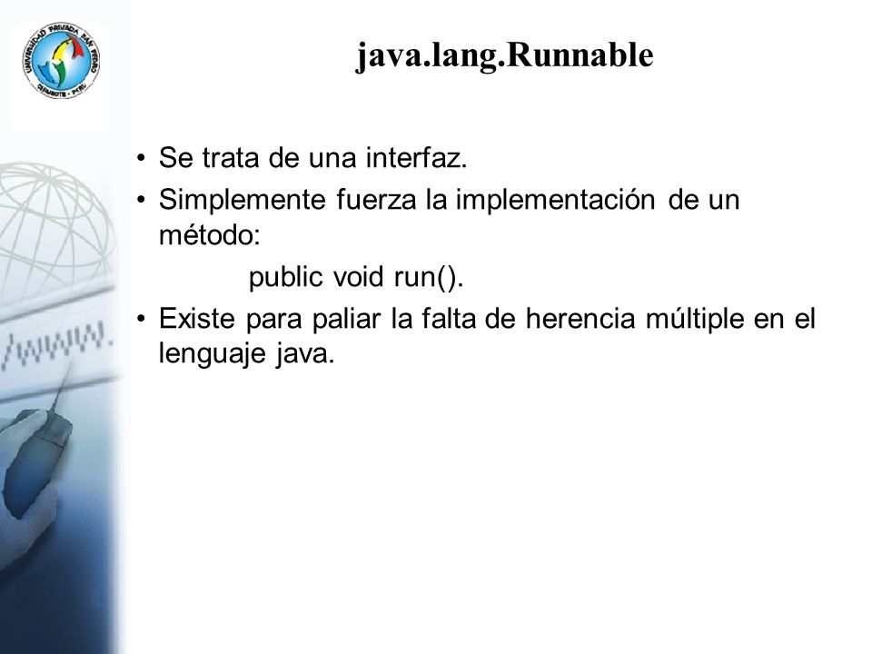 java.lang.Runnable Se trata de una interfaz.