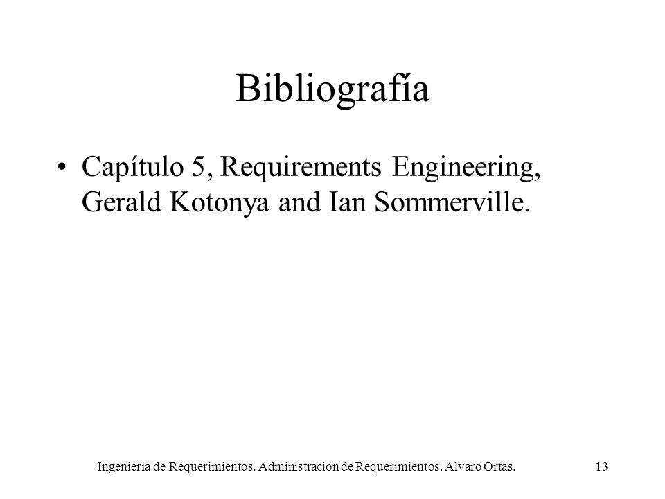 Bibliografía Capítulo 5, Requirements Engineering, Gerald Kotonya and Ian Sommerville.