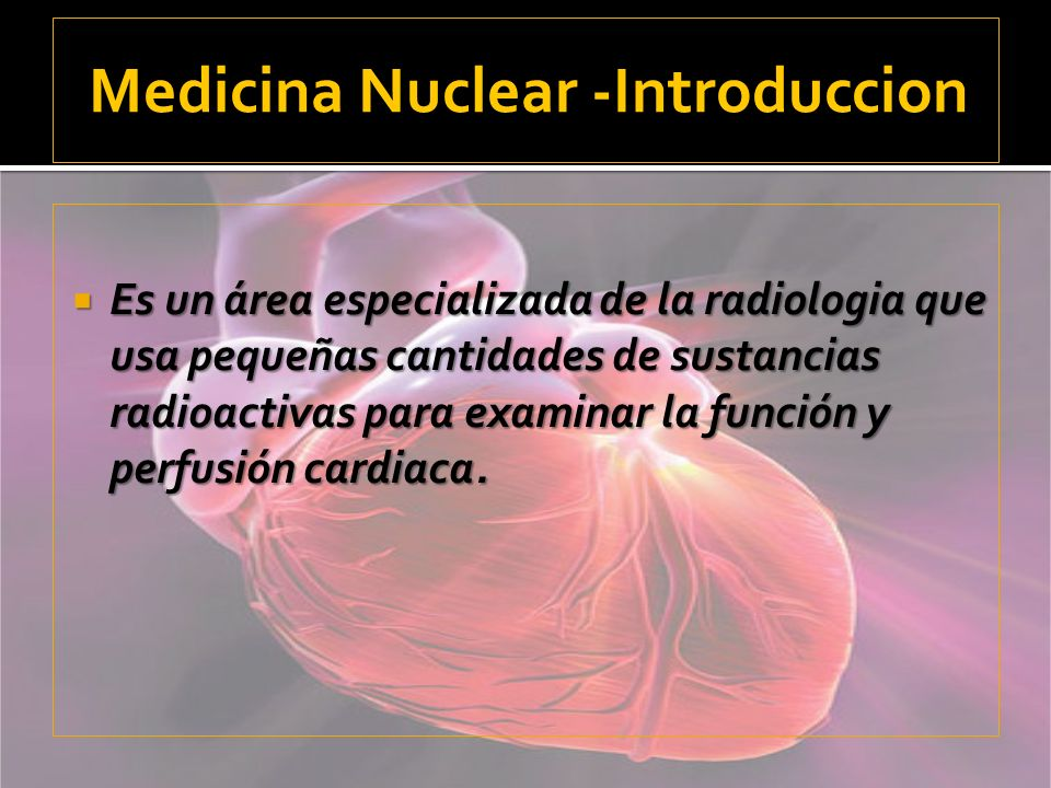 Medicina Nuclear -Introduccion