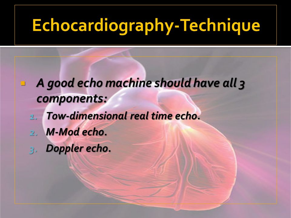 Echocardiography-Technique