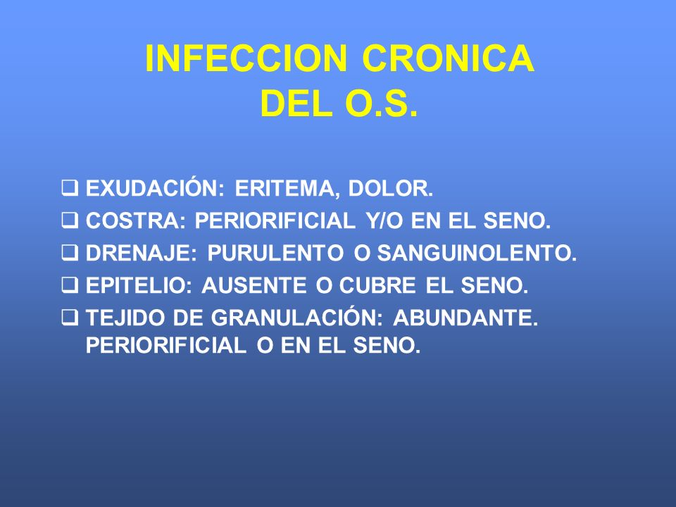 INFECCION CRONICA DEL O.S.